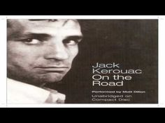 On The Road Jack Kerouac - On The Road Audiobook - YouTube