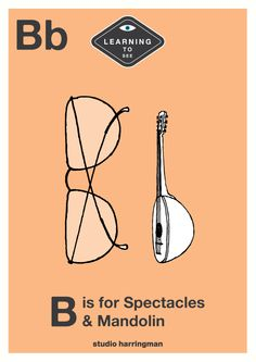 Bb - B is for Spectacles and Mandolin