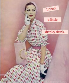 All these drink pins making me thirsty! Sarcastic Quotes, Funny Quotes, Funny Memes, Hilarious, Retro Humor, Vintage Humor, Retro Funny, Vintage Quotes, Alcohol Humor