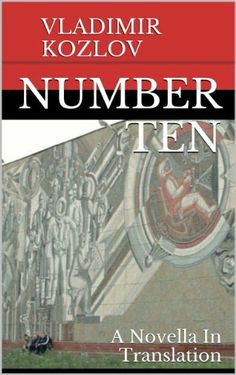 Number Ten: A Novella In Translation by Vladimir Kozlov, http://www.amazon.com/dp/B00KBCFB7O/ref=cm_sw_r_pi_dp_e4o6tb12JDJT2