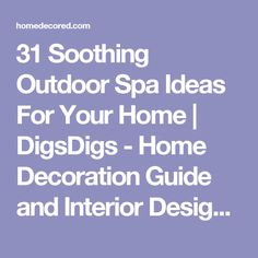 31 Soothing Outdoor Spa Ideas For Your Home | DigsDigs - Home Decoration Guide and Interior Design Ideas - Home Decoration - Interior Design Ideas