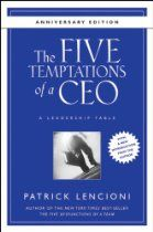 The Five Temptations Of A CEO, 10th Anniversary Edition: A Leadership Fable (J-B Lencioni Series) By Patrick Lencioni