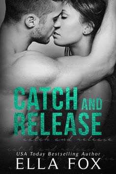 Musings of the Book-a-holic Fairies, Inc.: RELEASE DAY BLITZ - CATCH AND RELEASE by ELLA FOX + EXCERPT + GIVEAWAY