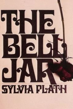 The Bell Jar | Sylvia Plath unapologetically delves into the complicated nature of patriarchy and oppression.