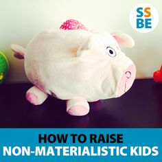 How to Raise Non-Materialistic Kids. Excellent tips from @Sleeping Should Be Easy