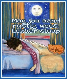 Goeie Nag, Afrikaans Quotes, Good Night, Inspirational Quotes, Messages, Words, Painting, Leo, Comic Books