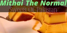 Mithai – The Normal Sweets Of Pakistan Ramadan Desserts, Persian Language, Effective Presentation, Mind Up, Snack Recipes, Snacks, Eid, Pakistan, Chips