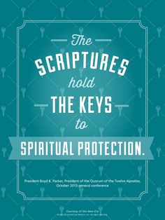 LDS quote. President Boyd K. Packer reminds us of the importance of studying the scriptures.