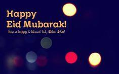 Eid Mubarak Wishes, Messages, Greetings, Images & Pictures Eid Mubarak Photo, Eid Mubarak Status, Eid Mubarak Gift, Eid Mubarak Quotes, Eid Mubarak Images, Eid Mubarak Greeting Cards, Eid Mubarak Greetings, Eid Pics, Eid Photos