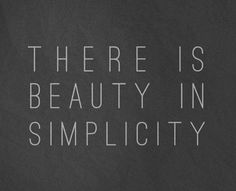 Simplicity is it's own artistry