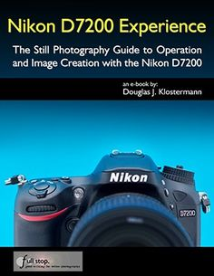 Nikon D7200 Experience book manual guide quick start master tips tricks…