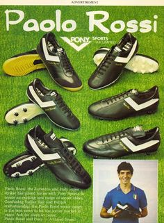 Italy striker Paolo Rossi in a 1982 advert for Pony Sports football boots. Football Ads, Football Ticket, Football Shoes, Sport Football, Football Casuals, Soccer Gear, Soccer Boots, Soccer Cleats, Posters