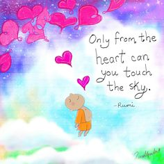 ॐ Only from the heart can you touch the sky. ~ Rumi ~ Bυ∂ннα Dσσ∂ℓεs ॐ Tiny Buddha, Little Buddha, Buddha Zen, Buddha Quote, Buddha Sayings, Rumi Quotes, Yoga Quotes, Spiritual Quotes, Inspirational Quotes
