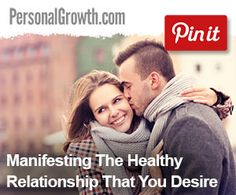 Manifesting The Healthy Relationship That You Desire