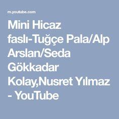 Mini Hicaz faslı-Tuğçe Pala/Alp Arslan/Seda Gökkadar Kolay,Nusret Yılmaz - YouTube