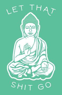 Lassen Sie diese Scheiße Buddha - grün gehen