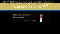 RETROSPECTIVE OCTOBRE 2020 | MAURICE CHAZAL ARTISTE PEINTRE