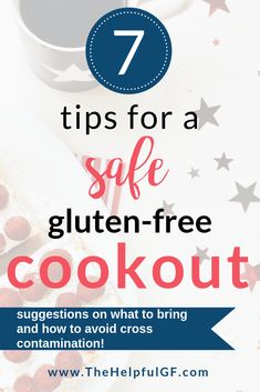 Have you been invited to a bbq or cookout but have food allergies or dietary restrictions?  Pin now for the top 7 tips on how to celebrate a cookout when your gluten-free, whether you're celebrating Memorial Day, 4th of July, or just having a fun get together, click through for these 7 tips on grilling gluten-free, what gluten-free dishes to bring, and more!! #glutenfree #glutenfreetips #celiac