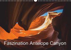 Faszination Antelope Canyon - CALVENDO