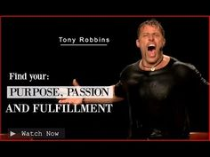 Tony Robbins: Find your Purpose, Passion and Fulfillment