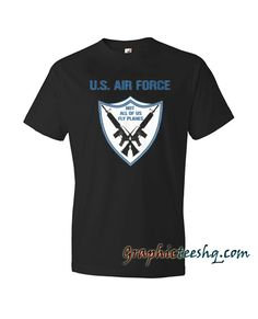 U.S. Air Force Not All Of Us Fly Planes Black Tee Shirt