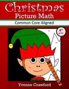 Christmas Common Core Picture Math (fourth grade)  Color by Addition, Subtraction, Division, Multiplication and Rounding $