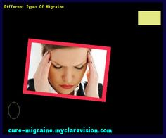 Different Types Of Migraine 172923 - Cure Migraine