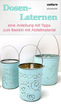 DIY & Upcycling Gruppe Tin lanterns, i. lights from cans, are an effective upcycling project. Upcycled Crafts, Diy Home Crafts, Can Lanterns, Recycling Containers, Tin Can Crafts, Diy Upcycling, Craft Storage, Diy Earrings, Dollar Stores