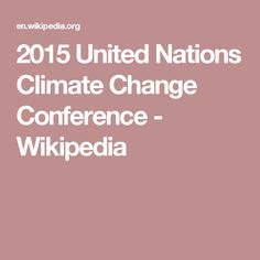 2015 United Nations Climate Change Conference - Wikipedia