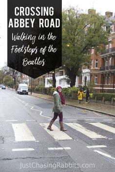 Crossing Abbey Road Walking In The Footsteps Of The Beatles Things To Do In London Sightseeing In London Abbey Road London Sightseeing England Travel Guide