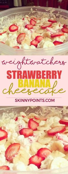 Strawberry Banana Cheesecake Salad - Weight Watchers Smart Points Friendly
