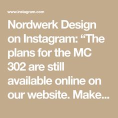 "Nordwerk Design on Instagram: ""The plans for the MC 302 are still available online on our website. Make sure to get them, because we are taking them down soon and move…"" Make Sure, How To Get, How To Plan, Contemporary Furniture, Be Still, Website, Instagram, Design"