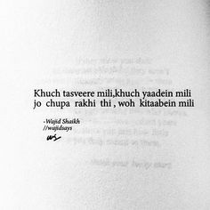 urdu واجد شیخ (Born 20 August )Wajid is a young poet and writer, From indore he is trying to understand this world full of ironies… Poet Quotes, Shyari Quotes, Best Lyrics Quotes, Sufi Quotes, Diary Quotes, True Quotes, Words Quotes, Sayings, Real Love Quotes