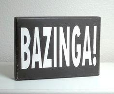 Black and White Bazinga Painted Wood Sign by blockpaperscissors, $10.00