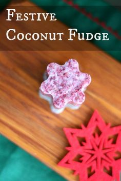 Festive Coconut Fudge! Dairy and Sugar Free - with natural color!