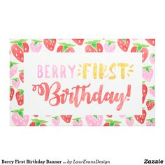 Shop Berry First Birthday Banner Red Pink Strawberry created by LaurEvansDesign. Personalize it with photos & text or purchase as is! First Birthday Theme Girl, 1st Birthday Party For Girls, One Year Birthday, First Birthday Decorations, First Birthday Banners, Happy Birthday, Birthday Party Invitations, Birthday Ideas, Farm Birthday