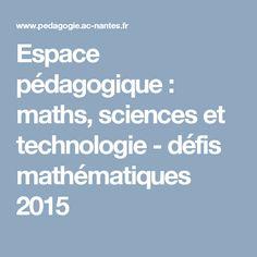Espace pédagogique : maths, sciences et technologie - défis mathématiques 2015
