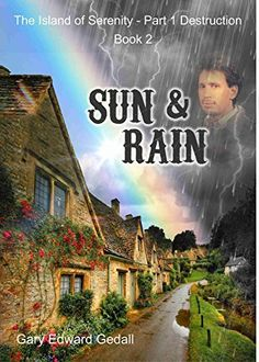 The Island of Serenity Book 2: Sun & Rain (The Island of Serenity Part 1 Destruction), http://www.amazon.co.uk/dp/B00RVI8XKS/ref=cm_sw_r_pi_awdl_5LdUub1JB969H