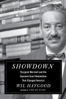Showdown : Thurgood Marshall and the Supreme Court nomination that changed America by Wil Haygood