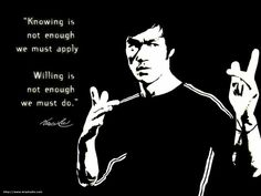 Knowing is not enough, we must apply. Willing is not enough, we must do. ~Bruce Lee #entrepreneur #entrepreneurship #quote