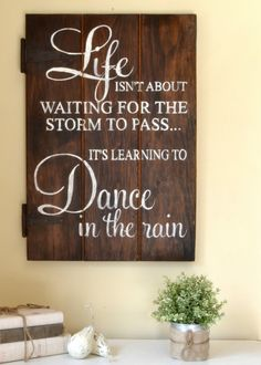 """""""Dance In The Rain"""" Wood Sign {customizable} – Aimee Weaver Designs, LLC Rustic Signs, Wood Signs, Pallet Signs, Phrase Cute, Wooden Signs With Sayings, Wood Artwork, Sign Quotes, Sign Sayings, Dance Sayings"""