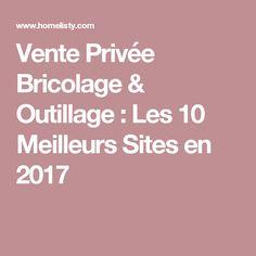Vente Privée Bricolage & Outillage : Les 10 Meilleurs Sites en 2017