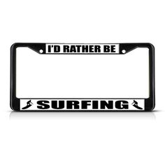 I/'D Rather Be Spear Fishing Sport License Plate Frame Tag Holder