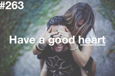 Have A Good Heart | #WinMyHeart #Win #Heart #Relationship #Love