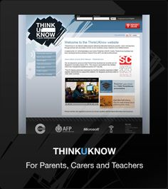 ThinkUKnow, an interactive training program on Internet safety for parents and teachers developed by the Australian Federal Police and state police departments. The website includes videos, explanations of some technologies in How do kIds have fun?, and a ThinkUKnow Youth Site for young people aged between 11 and 17 years.