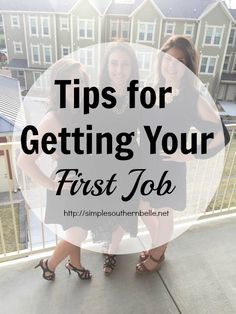 Tips for Getting Your First Job: From what to do and what to wear to help you get your first job!  http://simplesouthernbelle.net