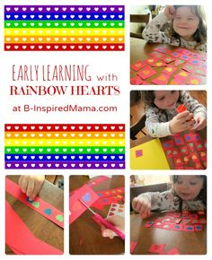 How do you encourage early learning?  Find simple ideas for Early Learning with Rainbow Hearts Stickers plus Valentine Play Date ideas, too, at B-InspiredMama.com.