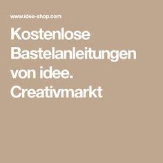 Kostenlose Bastelanleitungen von idee. Creativmarkt