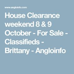 House Clearance weekend 8 & 9 October - For Sale - Classifieds - Brittany - Angloinfo
