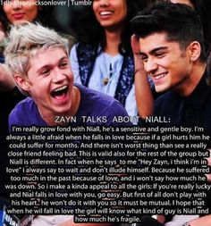 Aw! Zayn's such a fricken sweet friend (not in that way)! Knowing that Zayn can talk about his friends like that makes me want him even MORE!